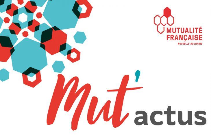 MUT'actus la newsletter de la mutualité française nouvelle-aquitaine
